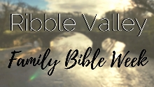 Ribble Valley Family Bible Week