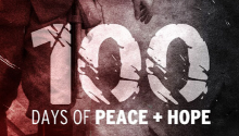 100 Days of Peace and Hope