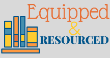 Equipped & Resourced